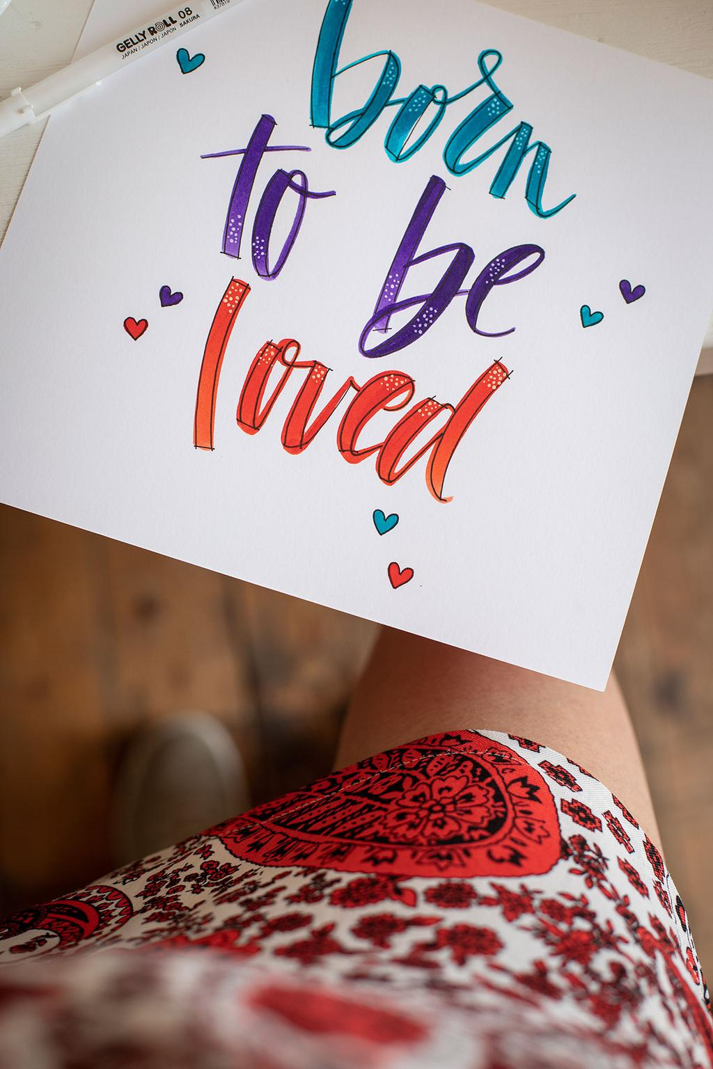born to be loved brushlettering